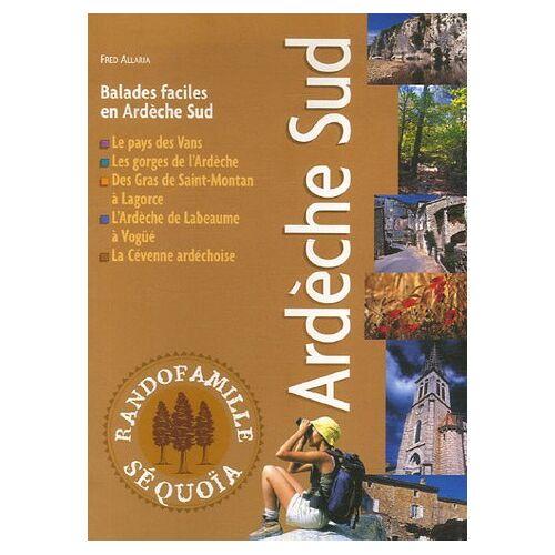 Fred Allaria - Ardèche Sud : Balades faciles en Ardèche Sud - Preis vom 14.01.2021 05:56:14 h