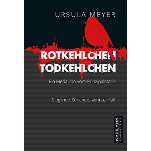 Ursula Meyer - Rotkehlchen Todkehlchen: Ein Medaillon vom Prinzipalmarkt (Waxmann Schwarze Serie) - Preis vom 27.02.2021 06:04:24 h