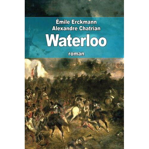 Emile Erckmann - Waterloo - Preis vom 09.04.2021 04:50:04 h