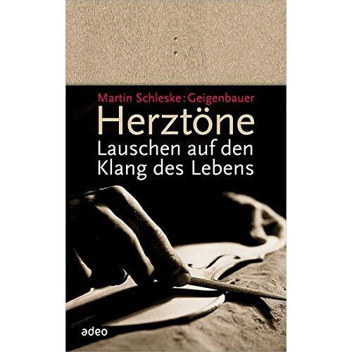 Martin Schleske - Herztöne: Lauschen auf den Klang des Lebens - Preis vom 21.10.2020 04:49:09 h