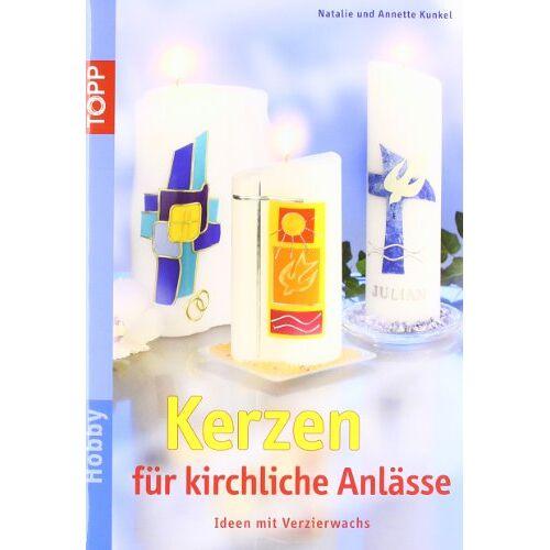 Annette Kunkel - Kerzen für kirchliche Anlässe: Tisch- und Wohnraumdeko - Preis vom 13.11.2019 05:57:01 h
