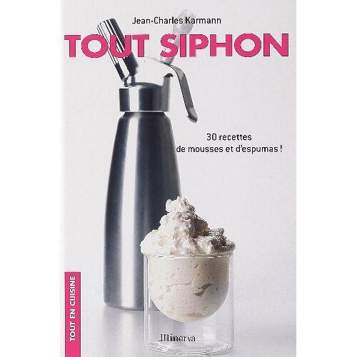 - Tout Siphon : 30 Recettes de mousses et d'espumas - Preis vom 20.10.2020 04:55:35 h