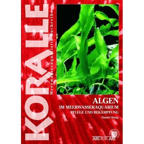 Daniel Knop - Algen im Meerwasseraquarium: Pflege und Bekämpfung - Preis vom 04.09.2020 04:54:27 h