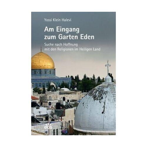 Halevi, Yossi Klein - Am Eingang zum Garten Eden - Preis vom 08.04.2021 04:50:19 h
