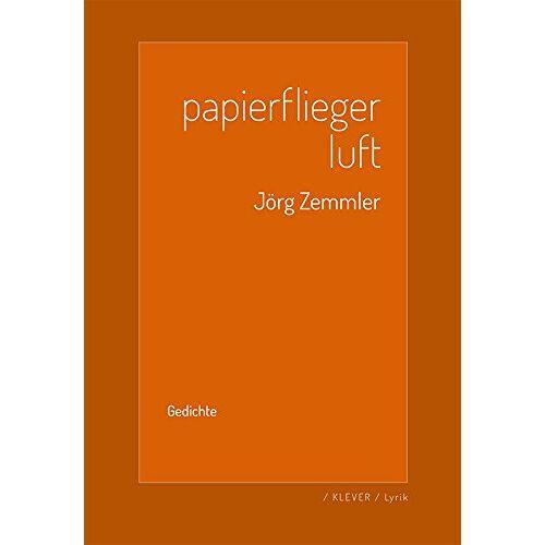 Jörg Zemmler - Papierflieger Luft: Gedichte - Preis vom 05.09.2020 04:49:05 h