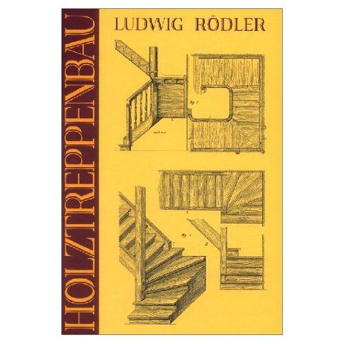 Ludwig Rödler - Der Holztreppenbau. Gewendelte Treppen - Preis vom 07.05.2021 04:52:30 h