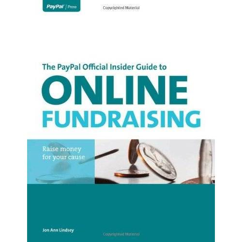 Lindsey, Jon Ann - The Paypal Official Insider Guide to Online Fundraising: Raise Money for Your Cause (Paypal Press) - Preis vom 14.04.2021 04:53:30 h