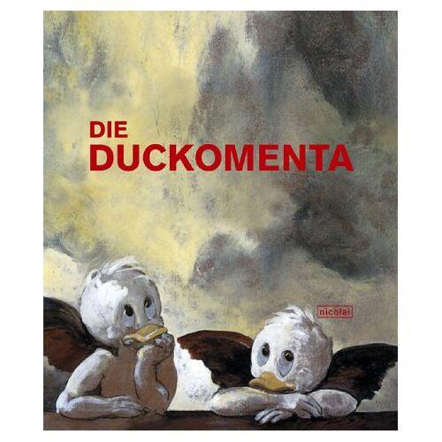 Stiftung Schloss Neuhardenberg - Die Duckomenta: Zur Ausstellung im Schloss Neuhardenberg ab 13. April 2003 - Preis vom 21.04.2021 04:48:01 h