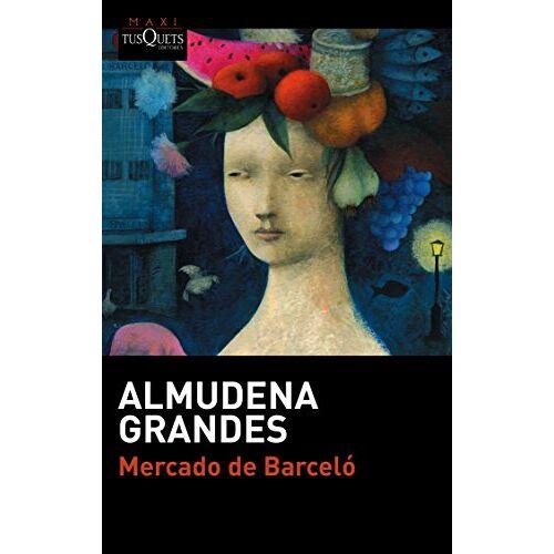 Almudena Grandes - Mercado de Barceló (serie Almudena Grandes) - Preis vom 20.10.2020 04:55:35 h