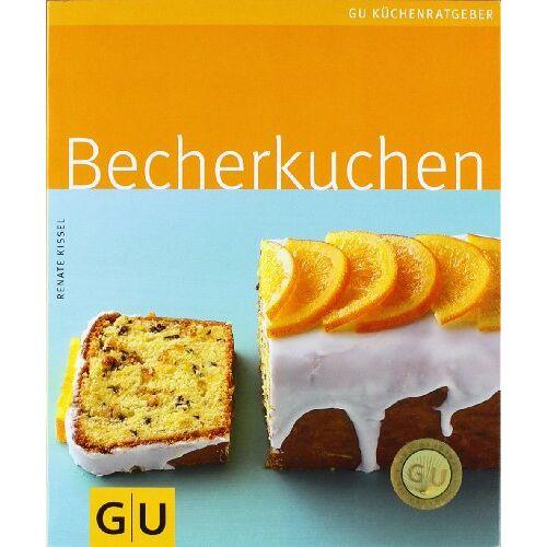 Renate Kissel - Becherkuchen (GU Küchenratgeber Relaunch 2006) - Preis vom 25.02.2021 06:08:03 h