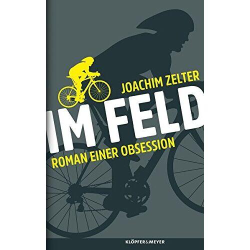 Joachim Zelter - Im Feld: Roman einer Obsession - Preis vom 19.01.2020 06:04:52 h