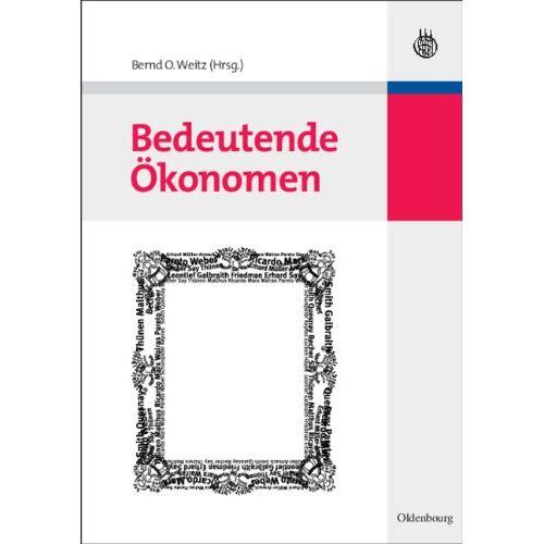Weitz, Bernd Otto - Bedeutende Ökonomen - Preis vom 01.03.2021 06:00:22 h