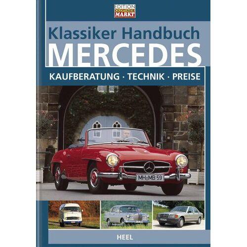 - Klassiker Handbuch: Mercedes. Kaufberatung - Technik - Preise - Preis vom 20.10.2020 04:55:35 h