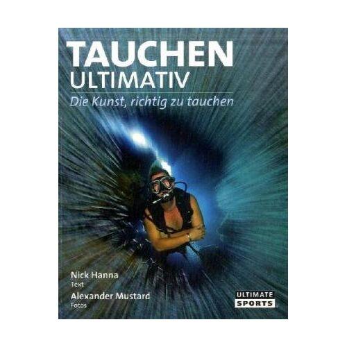 Nick Hanna - Tauchen Ultimativ - Die Kunst, richtig zu tauchen - Preis vom 10.09.2020 04:46:56 h