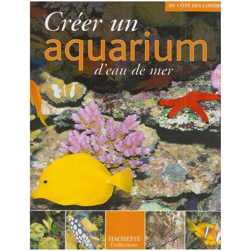 Gireg Allain - Créer un aquarium d'eau de mer - Preis vom 27.02.2021 06:04:24 h