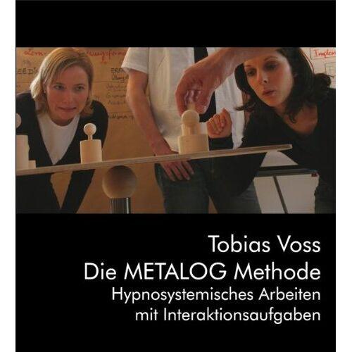 Tobias Voss - Die METALOG Methode: Hypnosystemisches Arbeiten mit Interaktionsaufgaben - Preis vom 24.02.2021 06:00:20 h
