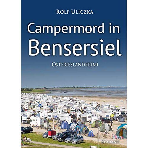 Rolf Uliczka - Campermord in Bensersiel. Ostfrieslandkrimi - Preis vom 16.04.2021 04:54:32 h