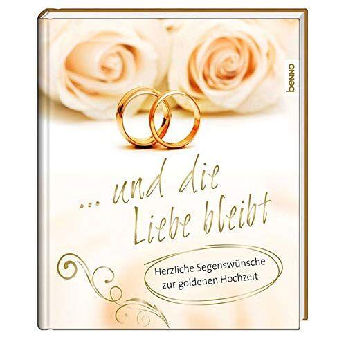 - Geschenkbuch »… und die Liebe bleibt«: Herzliche Segenswünsche zur Goldenen Hochzeit - Preis vom 09.04.2020 04:56:59 h