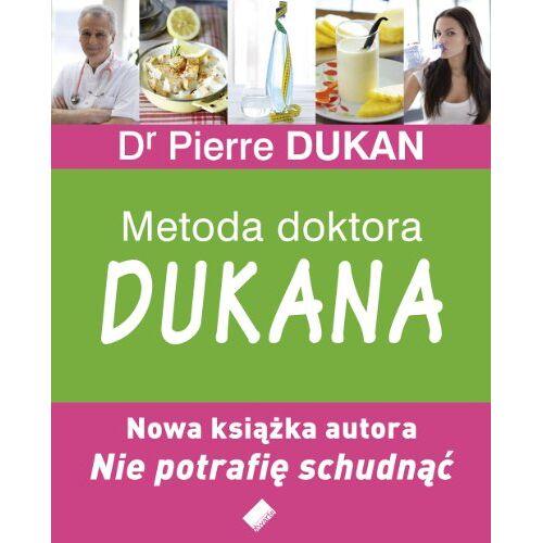Pierre Dukan - Metoda doktora Dukana - Preis vom 06.05.2021 04:54:26 h