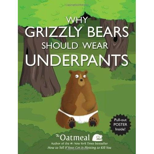 The Oatmeal - Why Grizzly Bears Should Wear Underpants (The Oatmeal) - Preis vom 26.01.2020 05:58:29 h