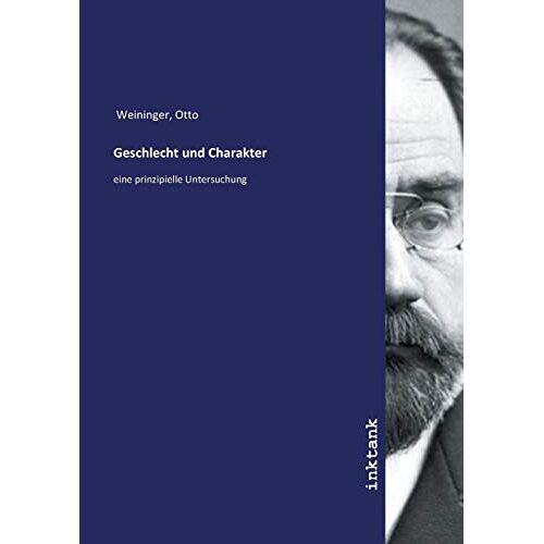 Otto Weininger - Weininger, O: Geschlecht und Charakter - Preis vom 03.12.2020 05:57:36 h