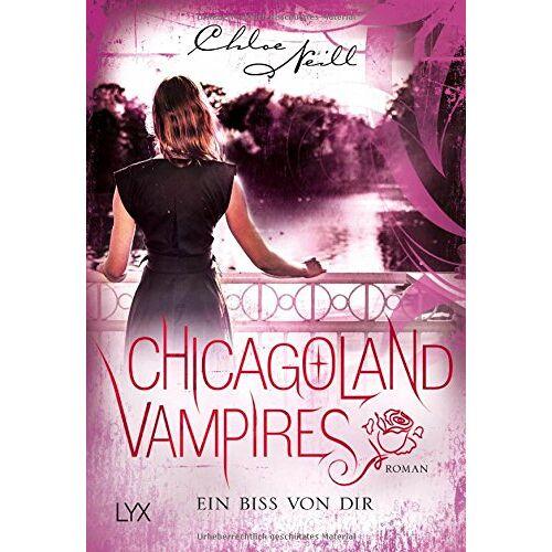 Chloe Neill - Chicagoland Vampires - Ein Biss von dir (Chicagoland-Vampires-Reihe, Band 13) - Preis vom 20.10.2020 04:55:35 h