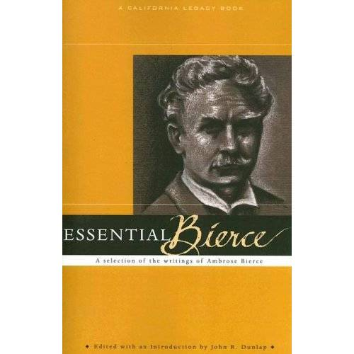 Dunlap, John R. - Essential Bierce: A Selection of the Writings of Ambrose Bierce (California Legacy) - Preis vom 05.09.2020 04:49:05 h