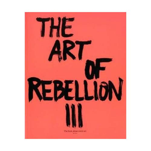 Christian Hundertmark - The Art of Rebellion 3: the book about street art - Preis vom 05.05.2021 04:54:13 h