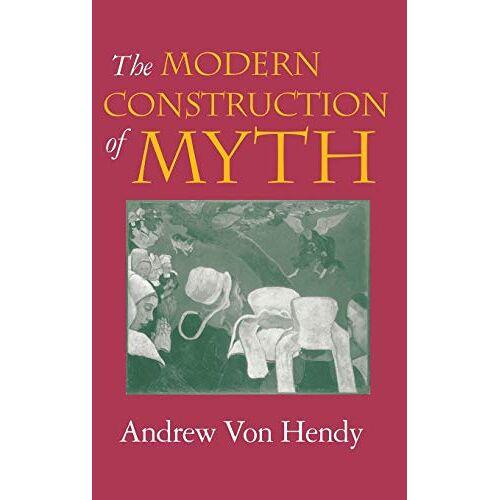 Andrew Von Hendy - The Modern Construction of Myth - Preis vom 14.04.2021 04:53:30 h