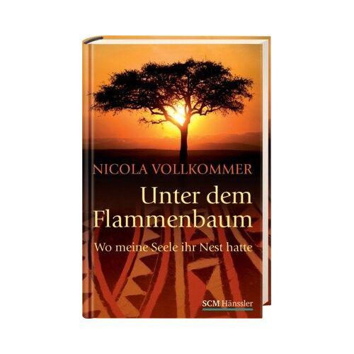 Nicola Vollkommer - Unter dem Flammenbaum: Wo meine Seele ihr Nest hatte - Preis vom 16.04.2021 04:54:32 h