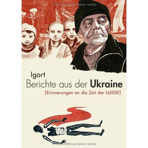 Igort - Berichte aus der Ukraine: (Erinnerungen an die Zeit der UdSSR) - Preis vom 16.04.2021 04:54:32 h