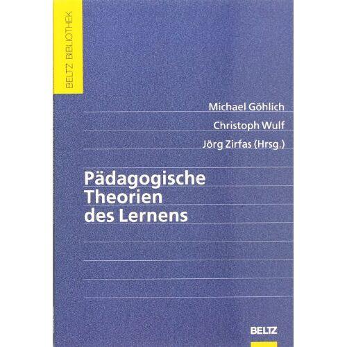 Michael Göhlich - Pädagogische Theorien des Lernens - Preis vom 13.05.2021 04:51:36 h