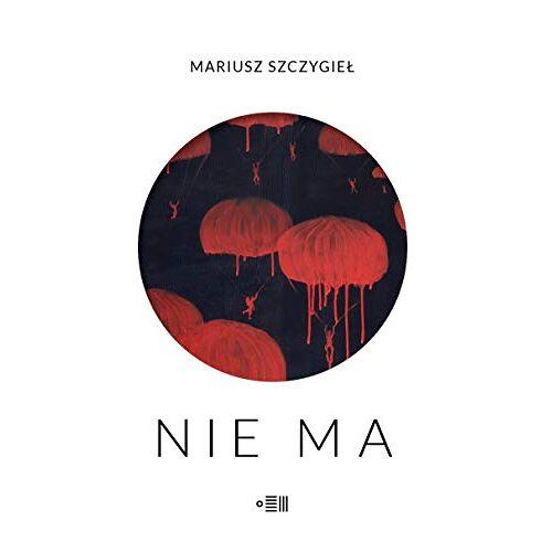 Mariusz Szczygiel - Nie Ma - Preis vom 24.02.2021 06:00:20 h