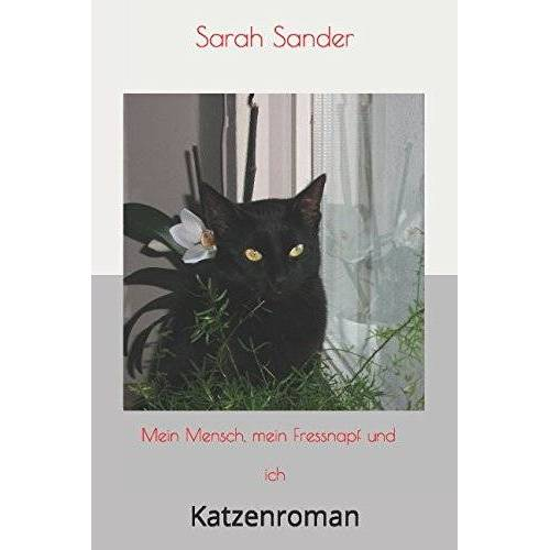 Sarah Sander - Mein Mensch, mein Fressnapf und ich: Katzenroman - Preis vom 24.02.2021 06:00:20 h