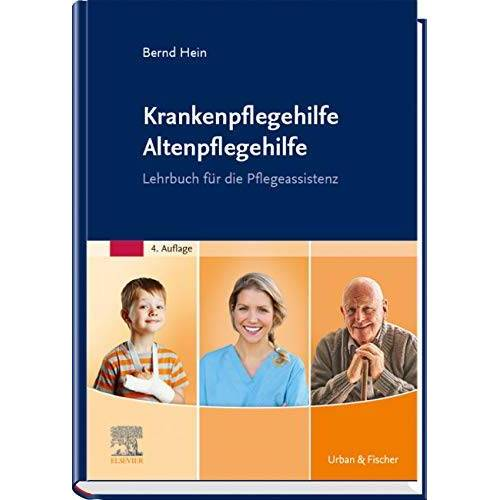 Bernd Hein - Krankenpflegehilfe Altenpflegehilfe: Lehrbuch für die Pflegeassistenz - Preis vom 08.04.2021 04:50:19 h