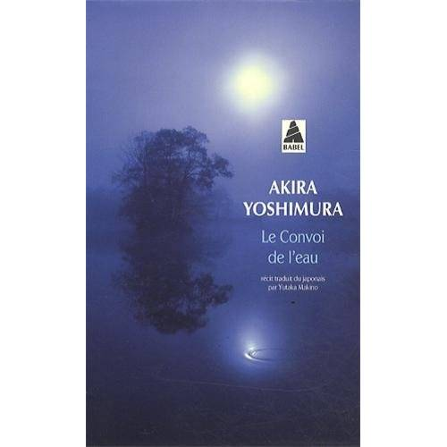 Akira Yoshimura - Le convoi de l'eau - Preis vom 21.10.2020 04:49:09 h