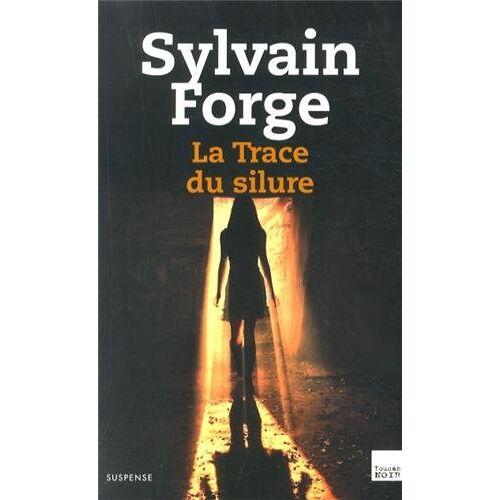 Sylvain Forge - La trace du silure - Preis vom 07.09.2020 04:53:03 h