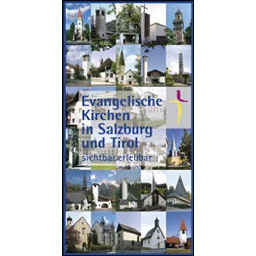 Martin Mericka - Evangelische Kirchen in Salzburg und Tirol: sichtbar . evangelisch - Preis vom 31.03.2020 04:56:10 h