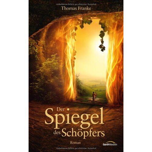 Thomas Franke - Der Spiegel des Schöpfers: Roman - Preis vom 05.09.2020 04:49:05 h
