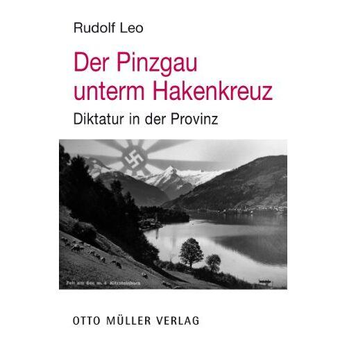Rudolf Leo - Der Pinzgau unterm Hakenkreuz - Preis vom 25.01.2021 05:57:21 h