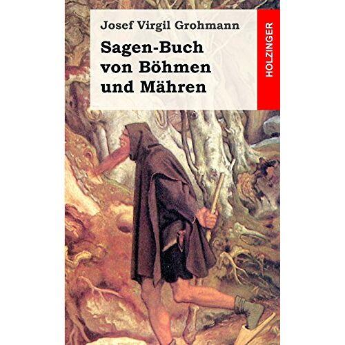 Grohmann, Josef Virgil - Sagen-Buch von Böhmen und Mähren - Preis vom 07.05.2021 04:52:30 h