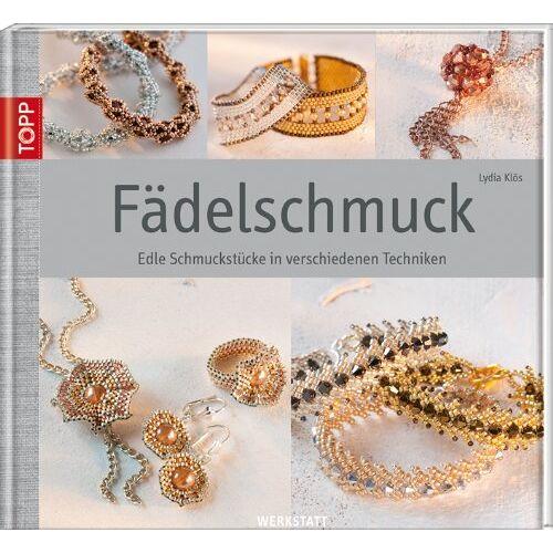 Lydia Klös - Fädelschmuck: Edle Schmuckstücke in verschiedenen Techniken - Preis vom 15.11.2019 05:57:18 h