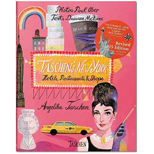 Angelica Taschen - TASCHEN's New York. 2nd Edition - Preis vom 15.04.2021 04:51:42 h