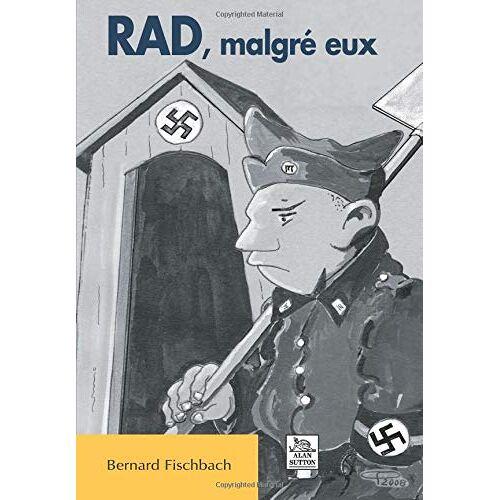 Bernard Fischbach - RAD, malgré eux - Preis vom 06.09.2020 04:54:28 h