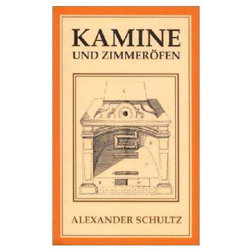 Alexander Schultz - Kamine und Zimmeröfen - Preis vom 21.10.2020 04:49:09 h