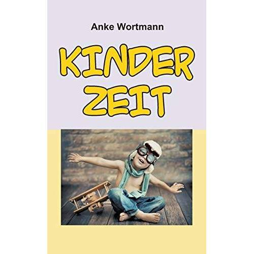Anke Wortmann - Kinderzeit - Preis vom 28.02.2021 06:03:40 h