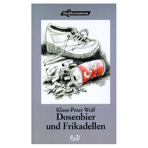 Wolf, Klaus P - Dosenbier und Frikadellen - Preis vom 05.09.2020 04:49:05 h