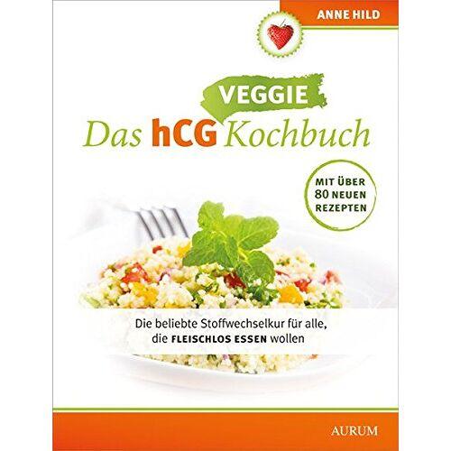 Anne Hild - Das hCG Kochbuch - Veggie: Die beliebte Stoffwechselkur für alle, die fleischlos essen wollen - Preis vom 20.10.2020 04:55:35 h