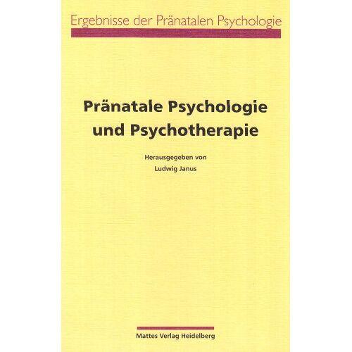 Ludwig Janus - Pränatale Psychologie und Psychotherapie - Preis vom 23.10.2020 04:53:05 h