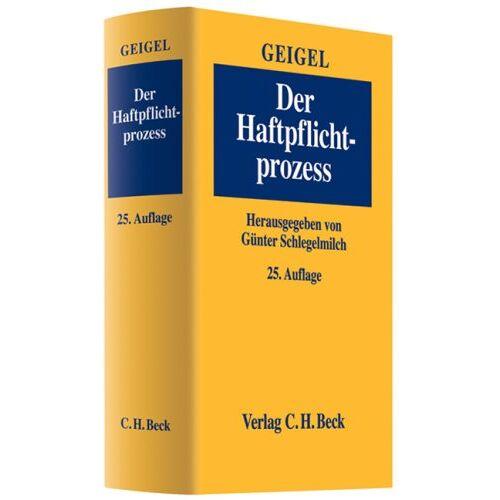Günter Schlegelmilch - Der Haftpflichtprozess: mit Einschluss des materiellen Haftpflichtrechts - Preis vom 14.04.2021 04:53:30 h